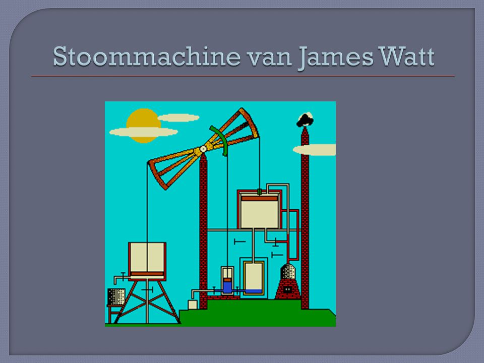 Stoommachine van James Watt