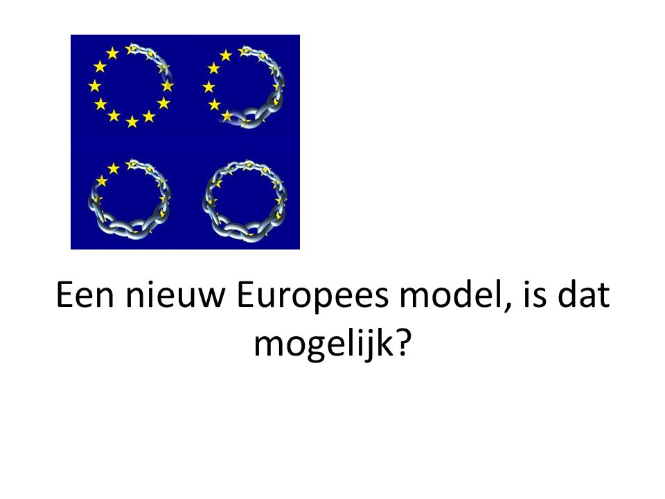 Een nieuw Europees model, is dat mogelijk