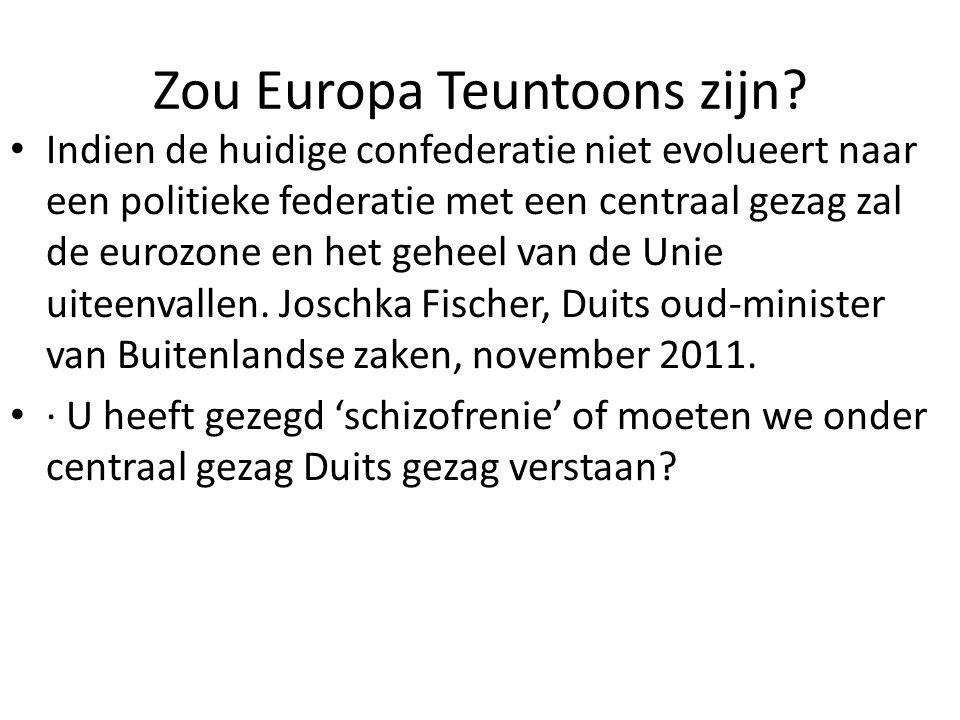 Zou Europa Teuntoons zijn