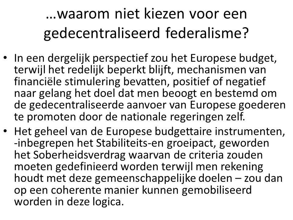 …waarom niet kiezen voor een gedecentraliseerd federalisme