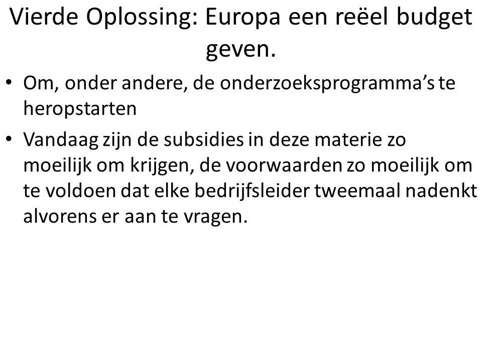 Vierde Oplossing: Europa een reëel budget geven.