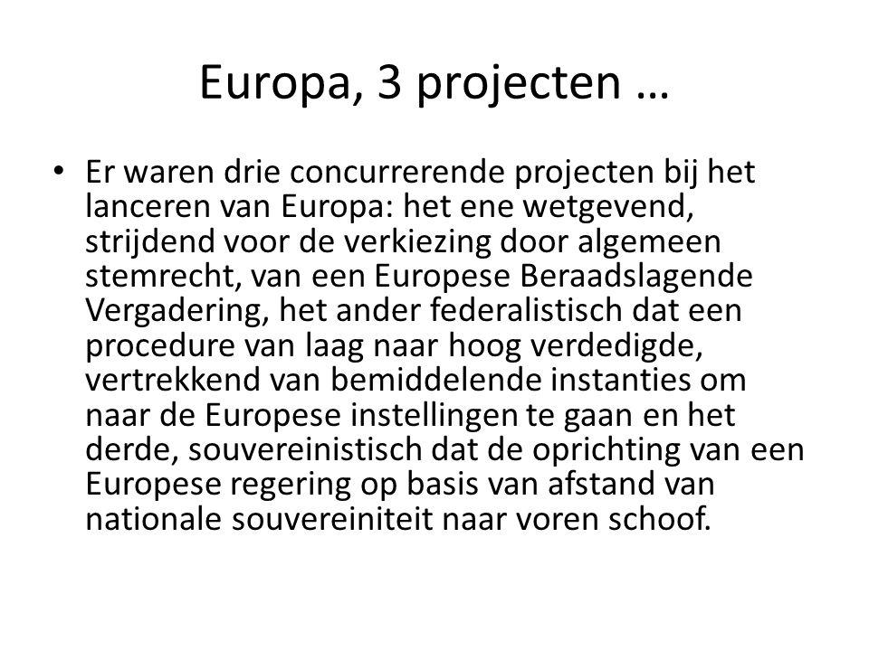 Europa, 3 projecten …