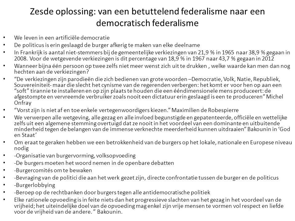 Zesde oplossing: van een betuttelend federalisme naar een democratisch federalisme