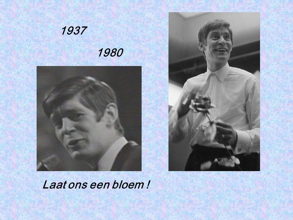 1937 1980 Laat ons een bloem !
