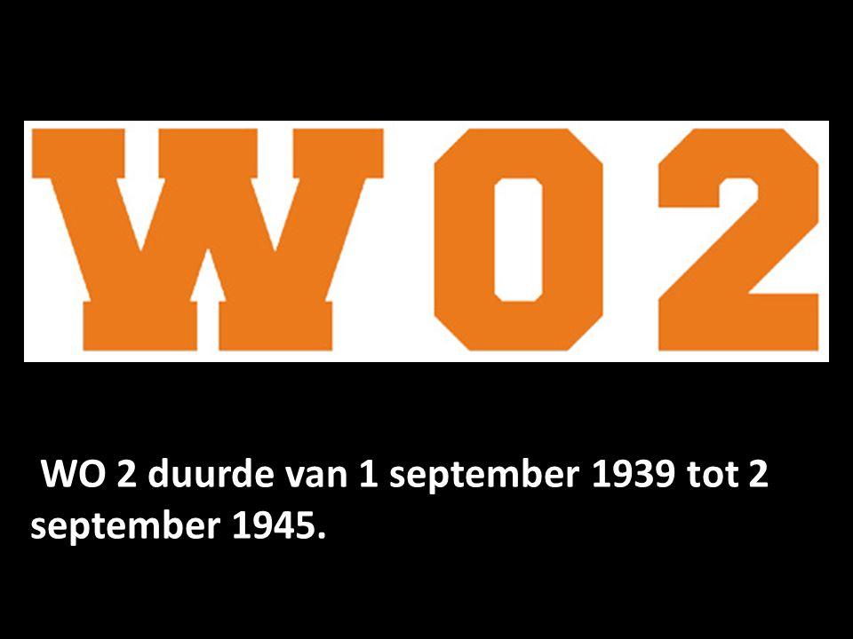 WO 2 duurde van 1 september 1939 tot 2 september 1945.