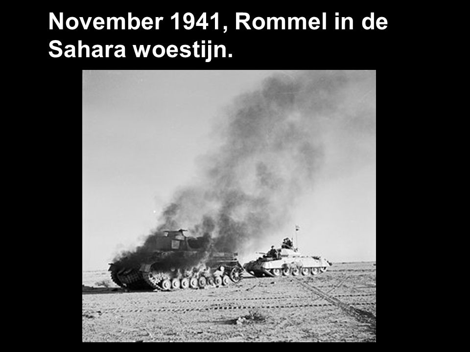 November 1941, Rommel in de Sahara woestijn.