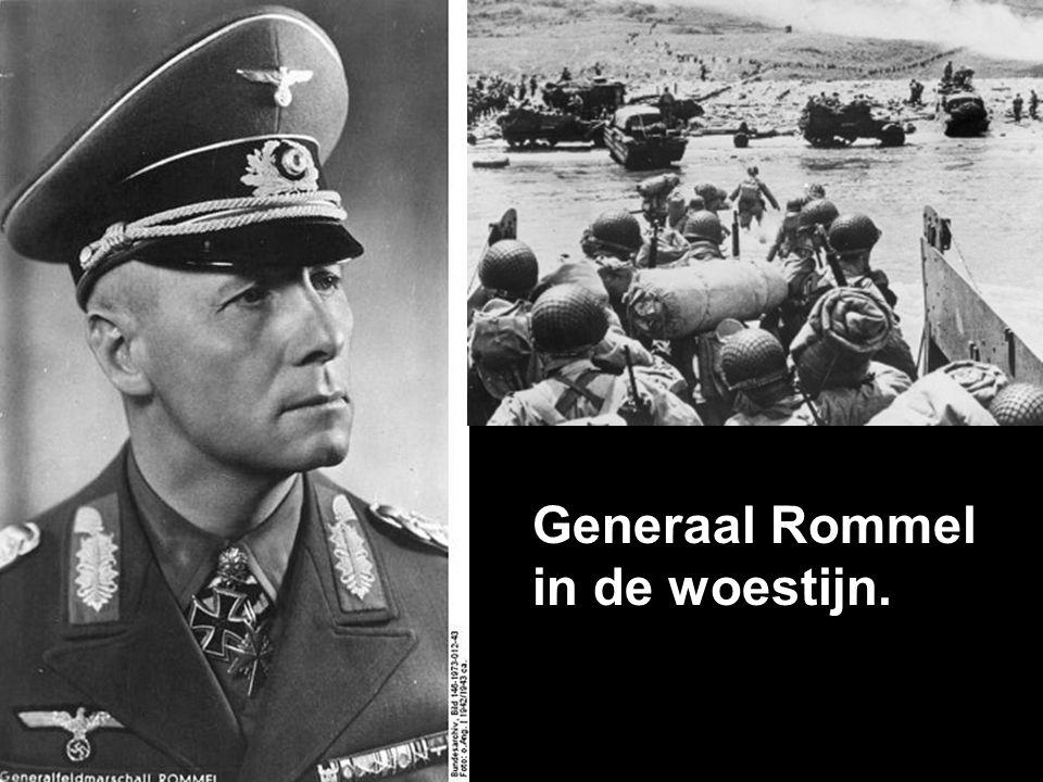 Generaal Rommel in de woestijn.