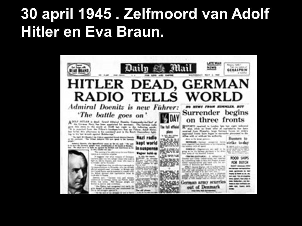 30 april 1945 . Zelfmoord van Adolf Hitler en Eva Braun.
