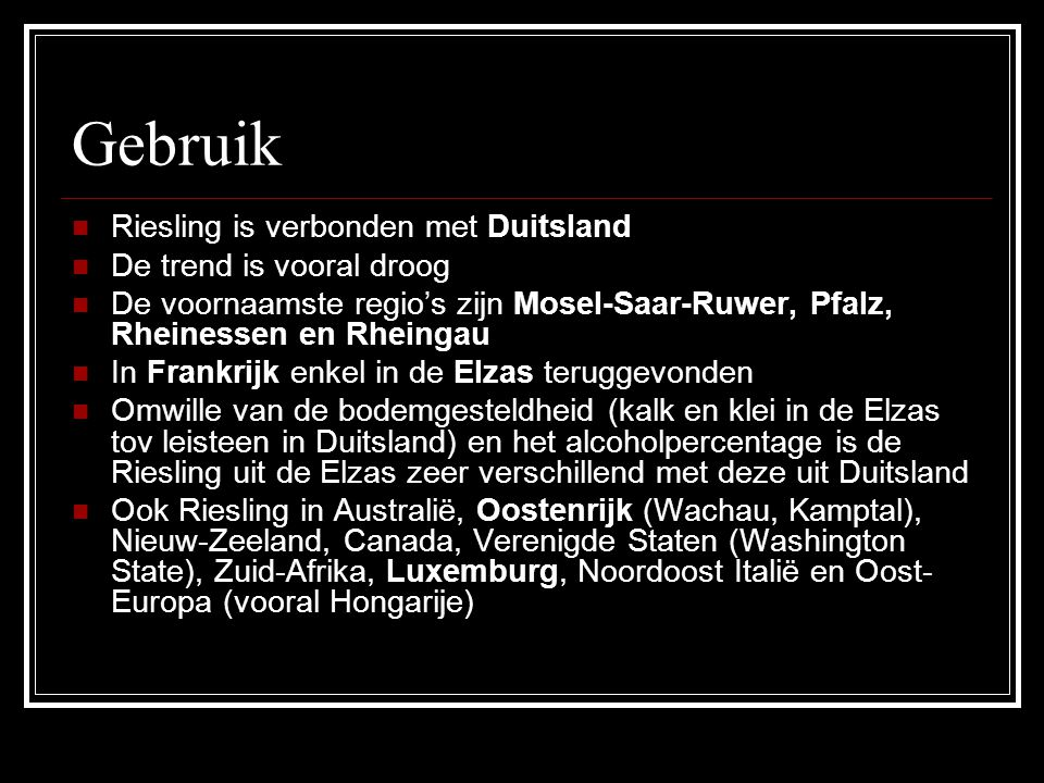 Gebruik Riesling is verbonden met Duitsland De trend is vooral droog