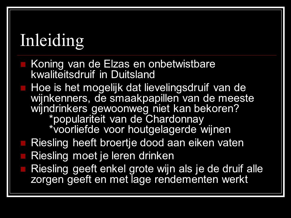 Inleiding Koning van de Elzas en onbetwistbare kwaliteitsdruif in Duitsland.