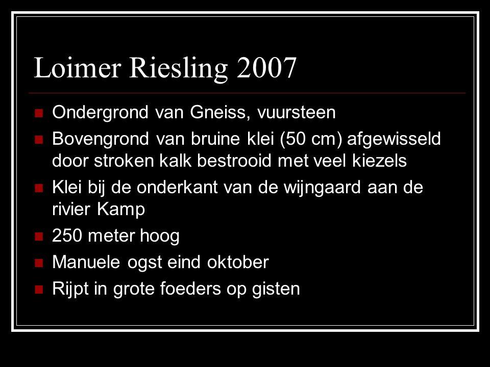 Loimer Riesling 2007 Ondergrond van Gneiss, vuursteen