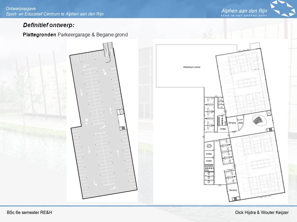 Definitief ontwerp: Plattegronden Parkeergarage & Begane grond