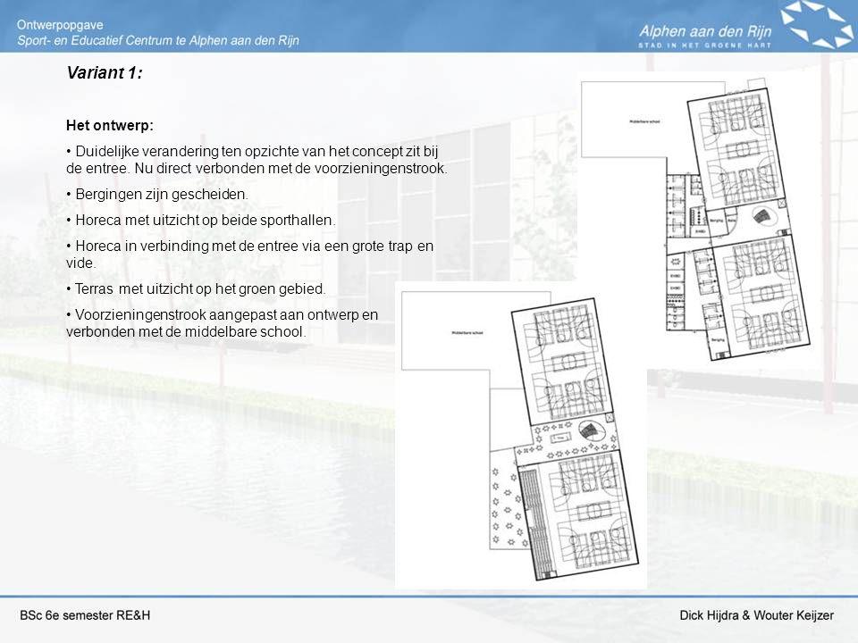 Variant 1: Het ontwerp: Duidelijke verandering ten opzichte van het concept zit bij de entree. Nu direct verbonden met de voorzieningenstrook.