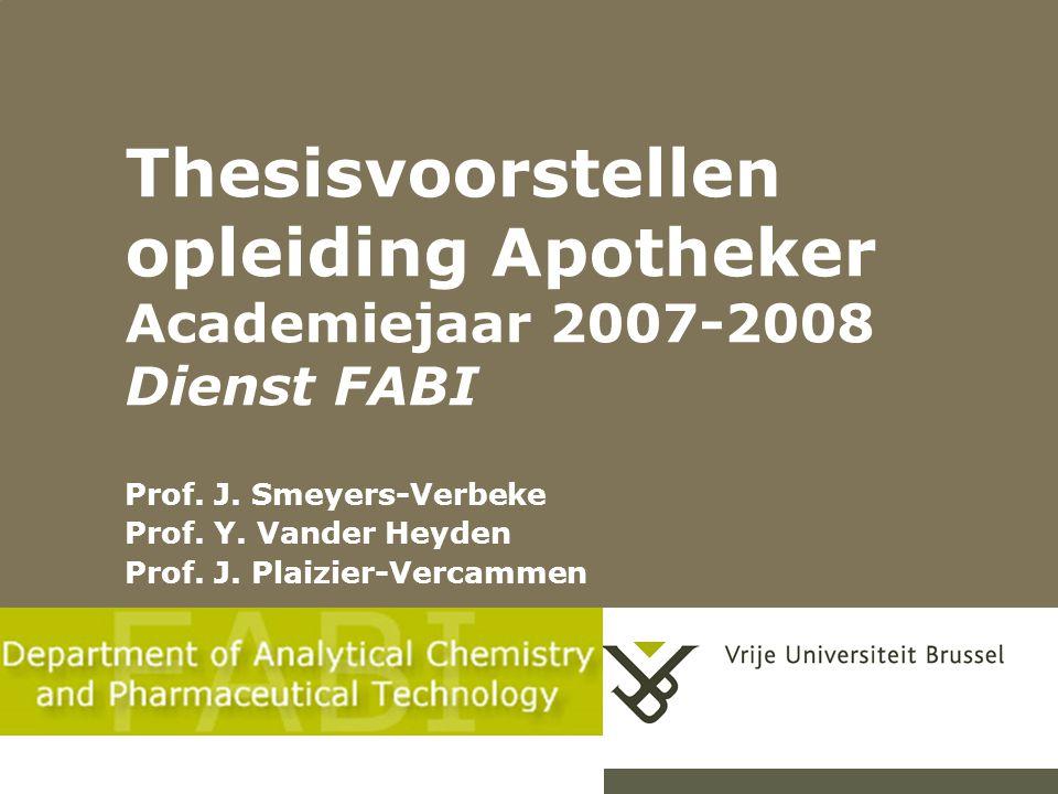 Thesisvoorstellen opleiding Apotheker Academiejaar 2007-2008 Dienst FABI