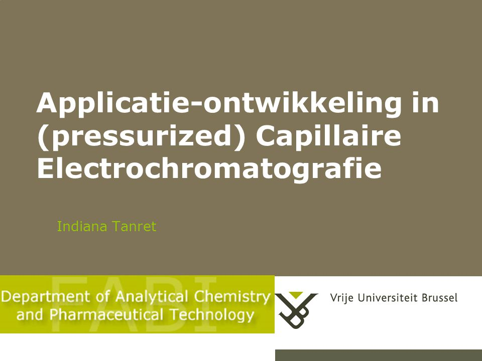 Applicatie-ontwikkeling in (pressurized) Capillaire Electrochromatografie