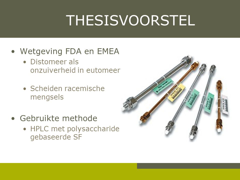 THESISVOORSTEL Wetgeving FDA en EMEA Gebruikte methode