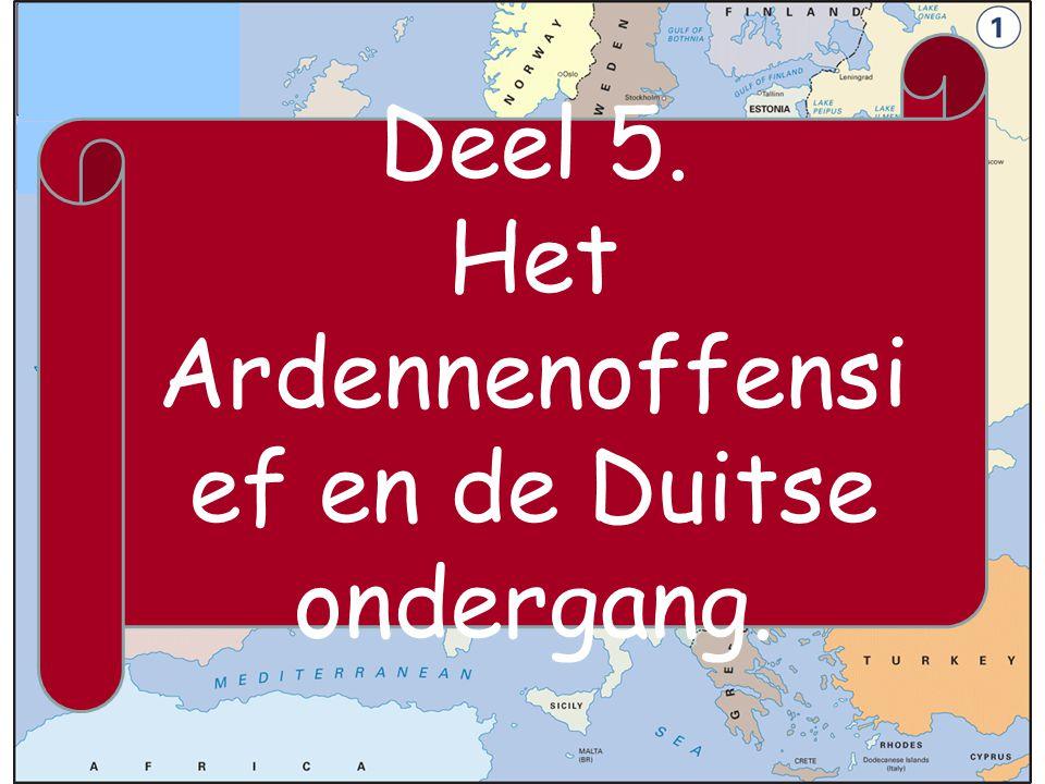 Het Ardennenoffensief en de Duitse ondergang.