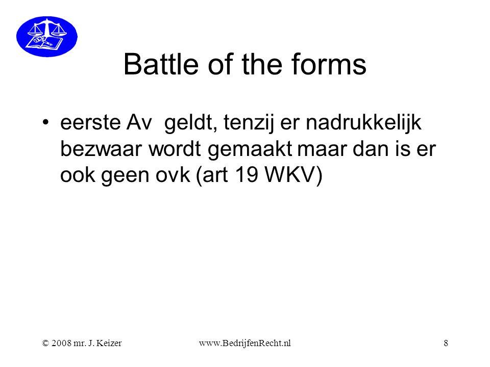 Battle of the forms eerste Av geldt, tenzij er nadrukkelijk bezwaar wordt gemaakt maar dan is er ook geen ovk (art 19 WKV)