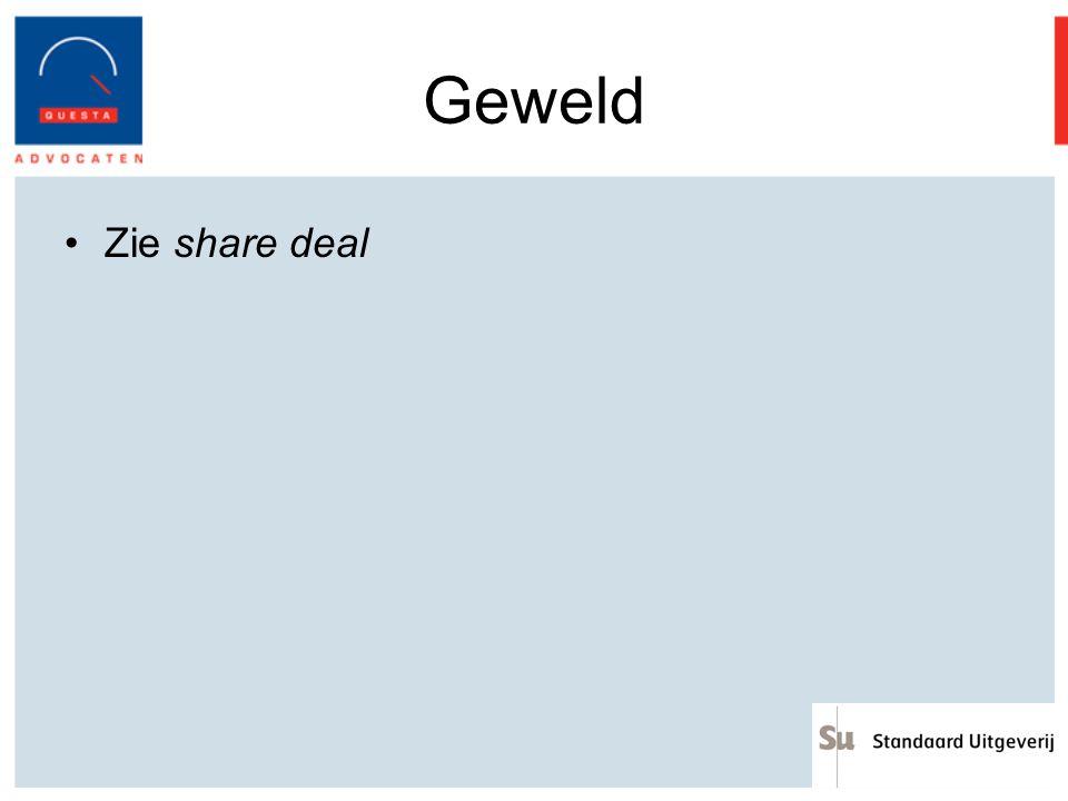 Geweld Zie share deal