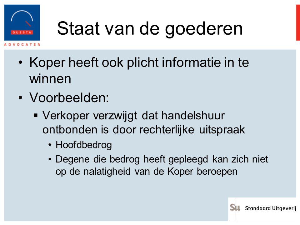 Staat van de goederen Koper heeft ook plicht informatie in te winnen