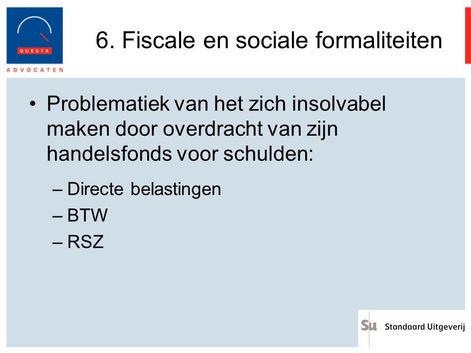 6. Fiscale en sociale formaliteiten