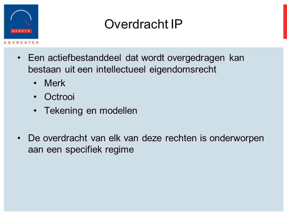 Overdracht IP Een actiefbestanddeel dat wordt overgedragen kan bestaan uit een intellectueel eigendomsrecht.