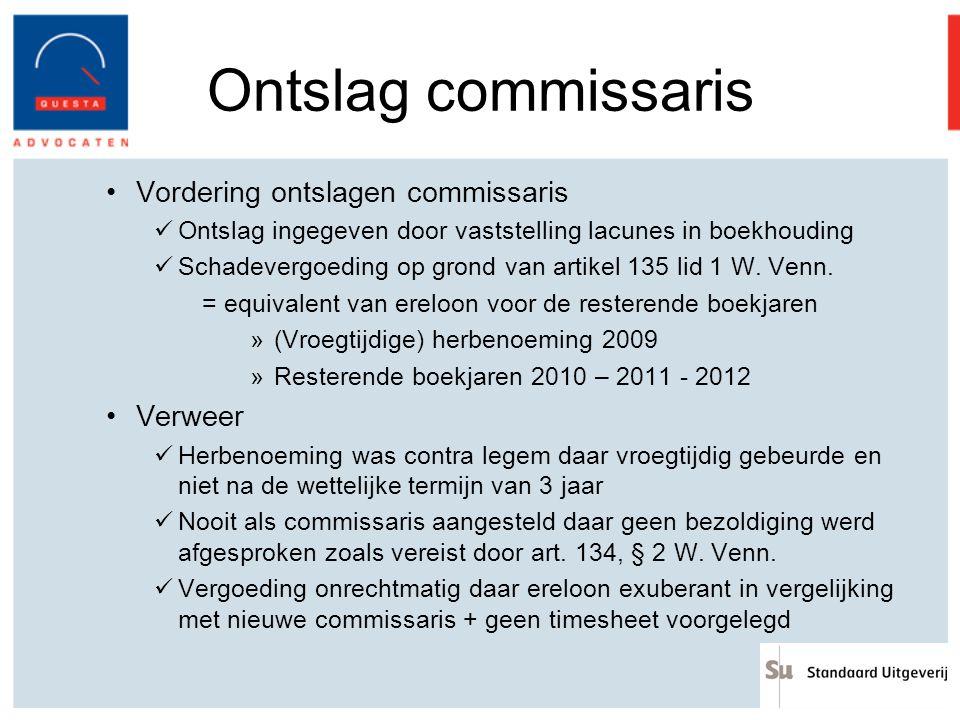 Ontslag commissaris Vordering ontslagen commissaris Verweer