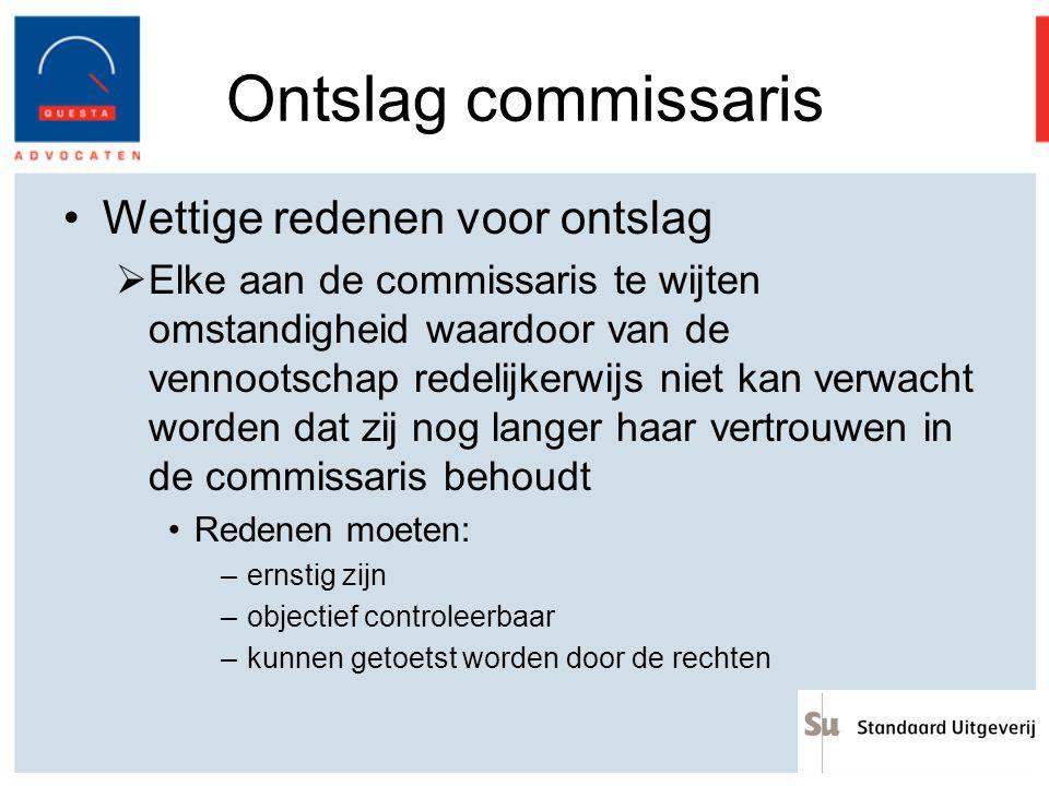 Ontslag commissaris Wettige redenen voor ontslag