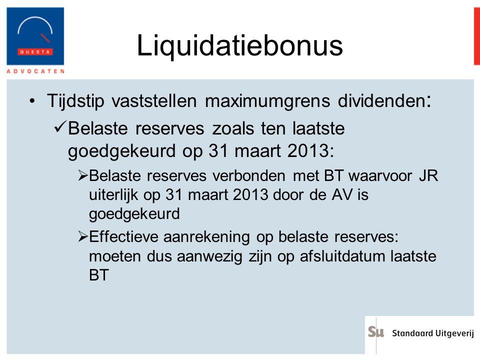 Liquidatiebonus Tijdstip vaststellen maximumgrens dividenden: