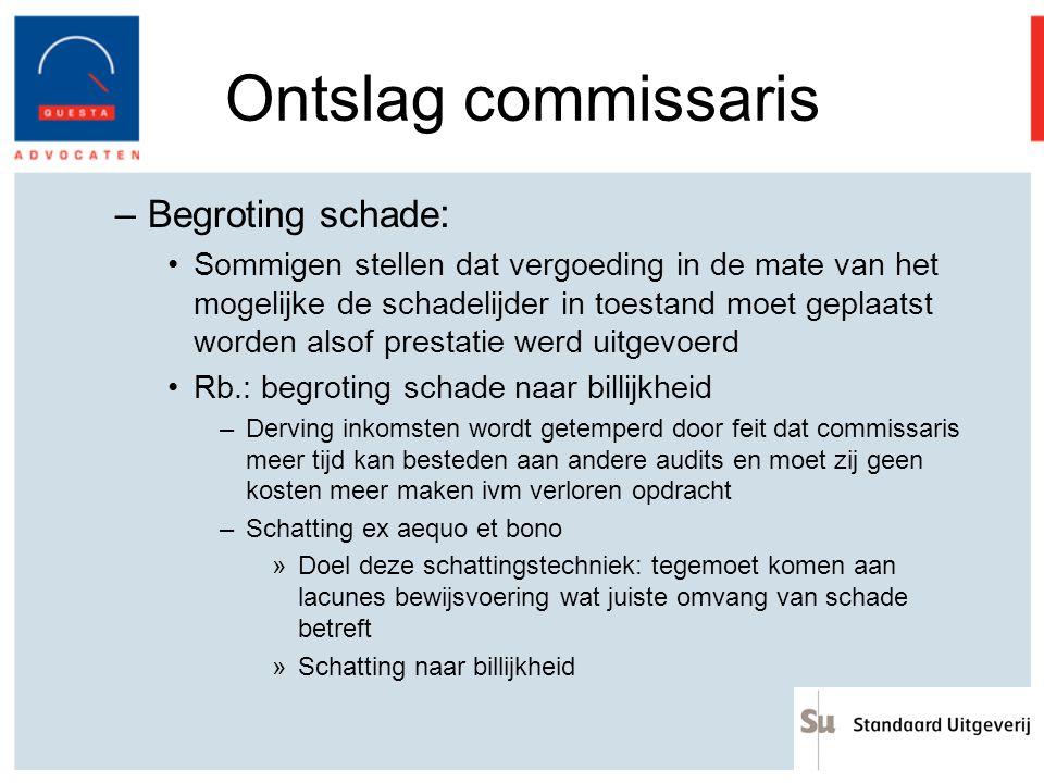 Ontslag commissaris Begroting schade:
