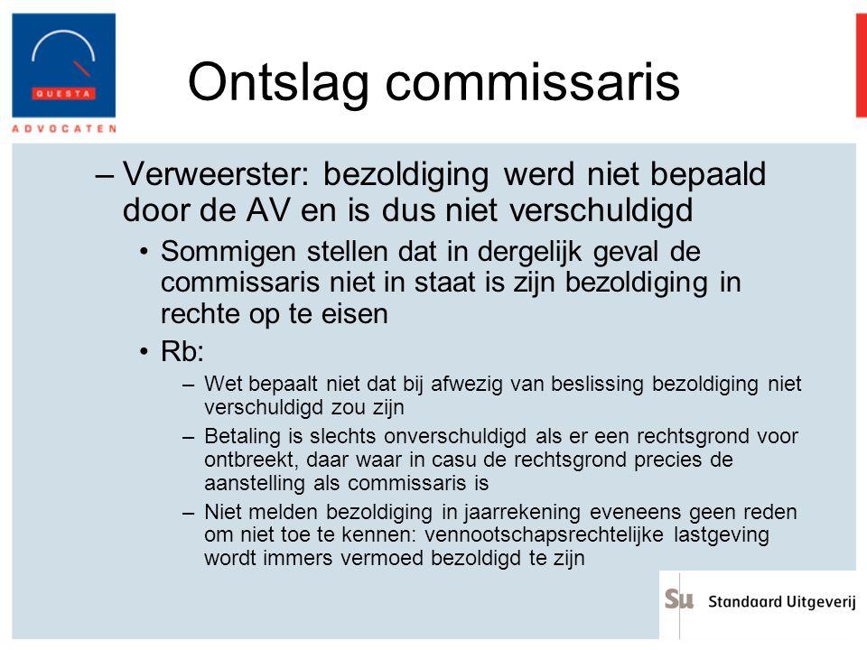 Ontslag commissaris Verweerster: bezoldiging werd niet bepaald door de AV en is dus niet verschuldigd.