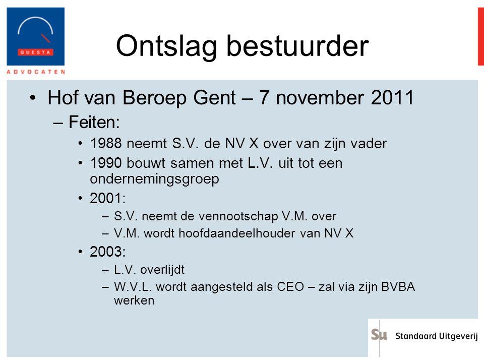 Ontslag bestuurder Hof van Beroep Gent – 7 november 2011 Feiten: