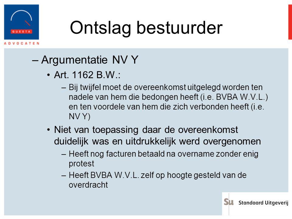 Ontslag bestuurder Argumentatie NV Y Art. 1162 B.W.: