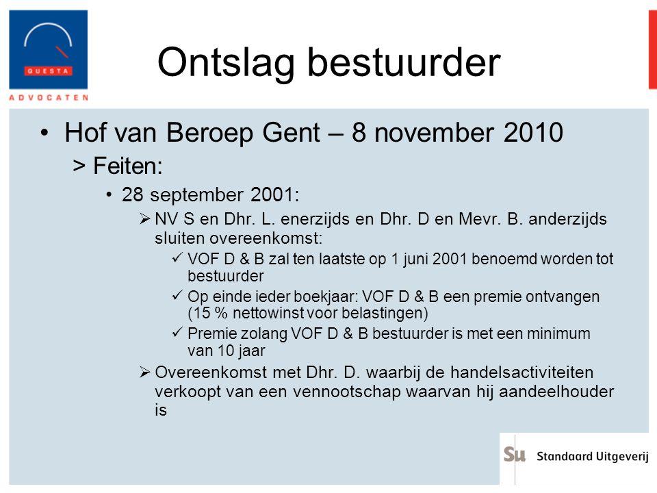 Ontslag bestuurder Hof van Beroep Gent – 8 november 2010 Feiten:
