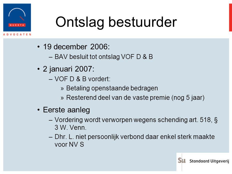 Ontslag bestuurder 19 december 2006: 2 januari 2007: Eerste aanleg