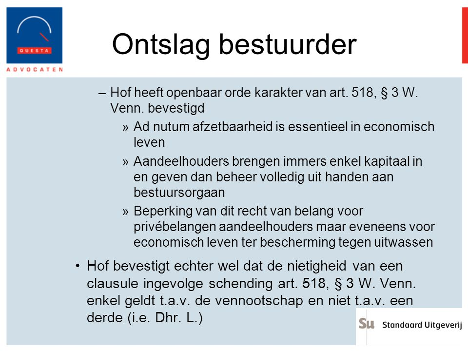 Ontslag bestuurder Hof heeft openbaar orde karakter van art. 518, § 3 W. Venn. bevestigd. Ad nutum afzetbaarheid is essentieel in economisch leven.
