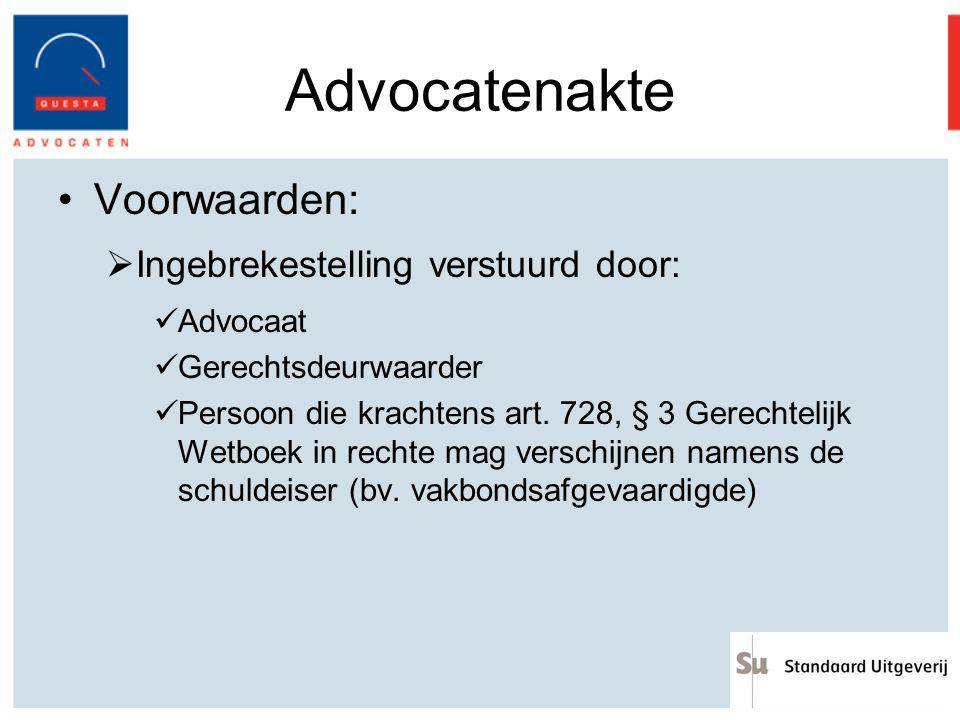 Advocatenakte Voorwaarden: Ingebrekestelling verstuurd door: Advocaat