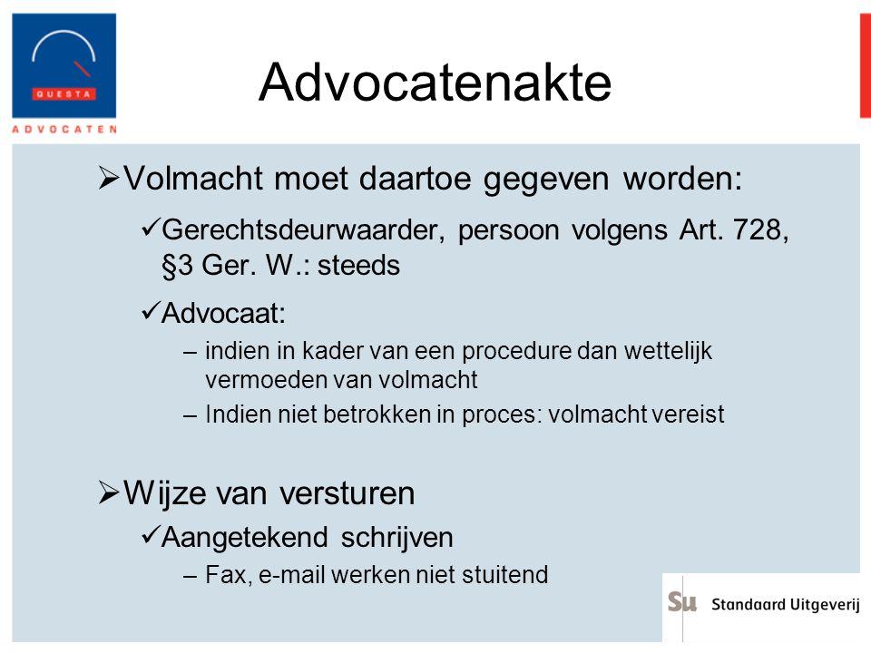 Advocatenakte Volmacht moet daartoe gegeven worden: