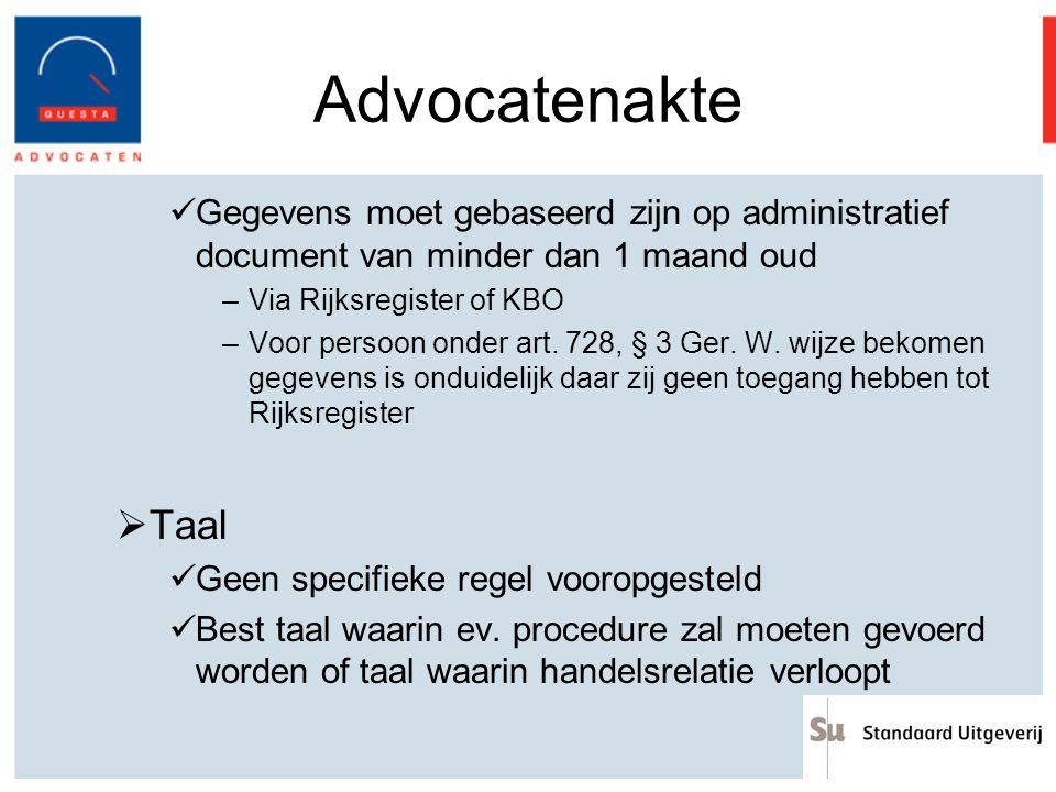 Advocatenakte Gegevens moet gebaseerd zijn op administratief document van minder dan 1 maand oud. Via Rijksregister of KBO.