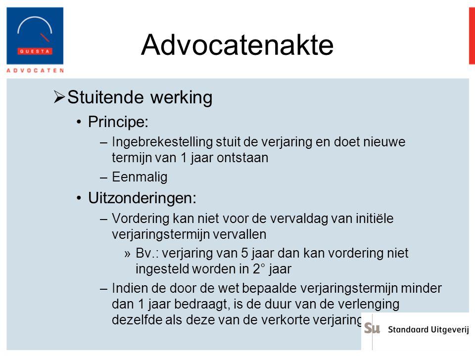Advocatenakte Stuitende werking Principe: Uitzonderingen: