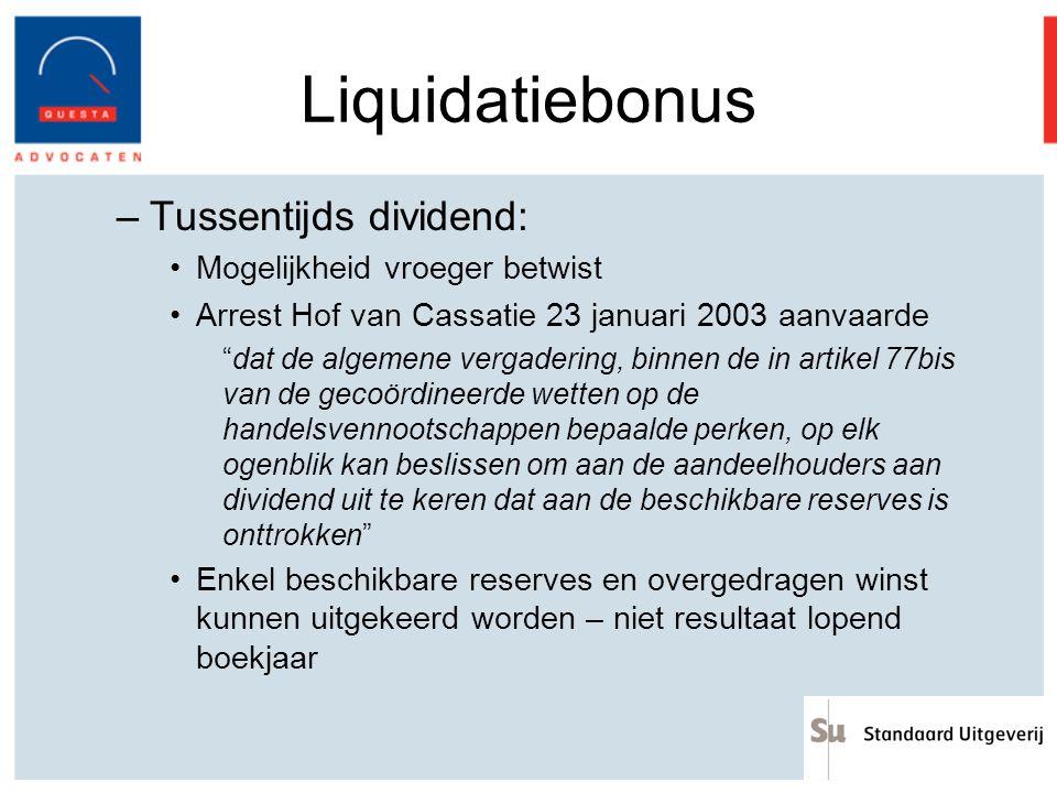 Liquidatiebonus Tussentijds dividend: Mogelijkheid vroeger betwist
