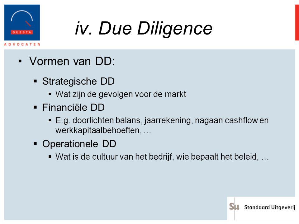 iv. Due Diligence Vormen van DD: Strategische DD Financiële DD