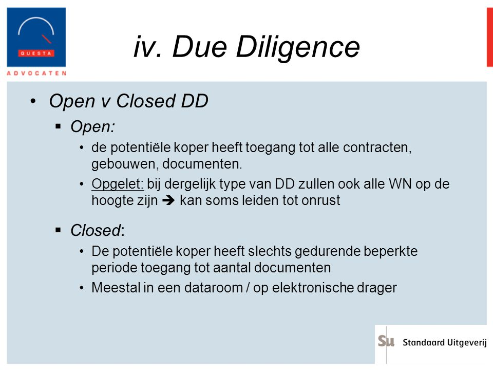 iv. Due Diligence Open v Closed DD Open: Closed: