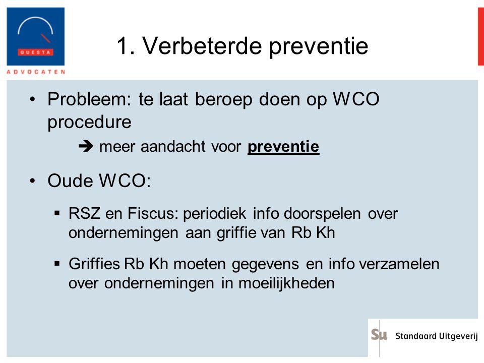 1. Verbeterde preventie Probleem: te laat beroep doen op WCO procedure