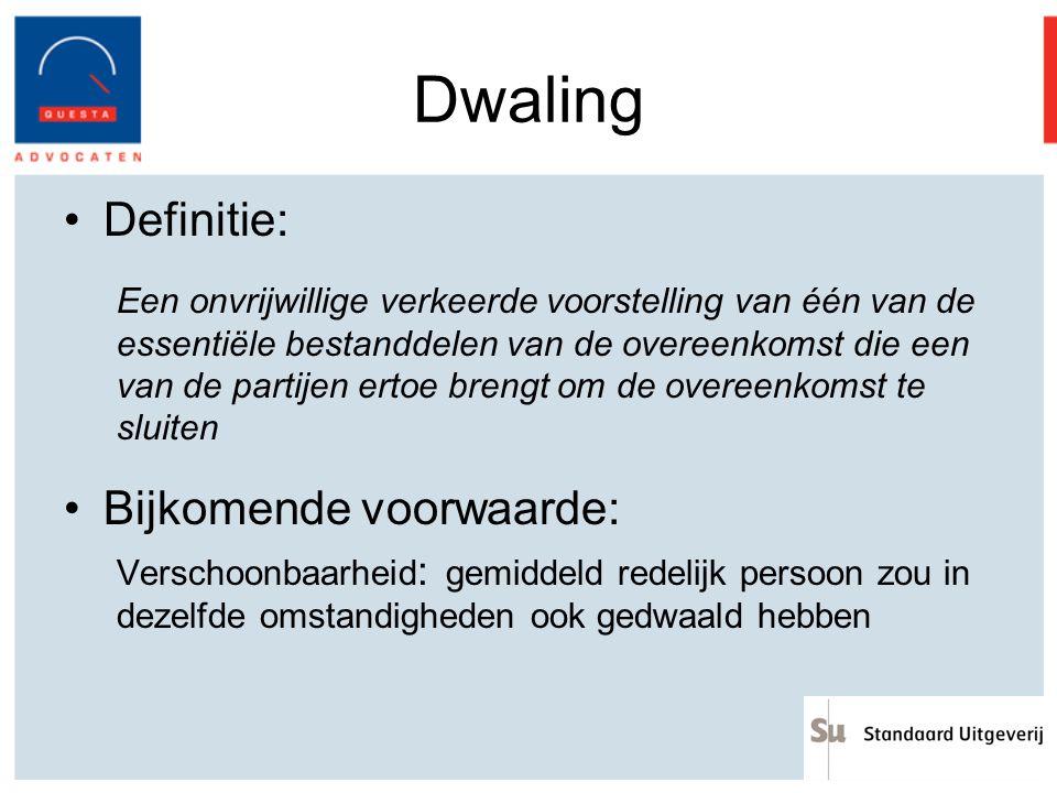 Dwaling Definitie: Bijkomende voorwaarde: