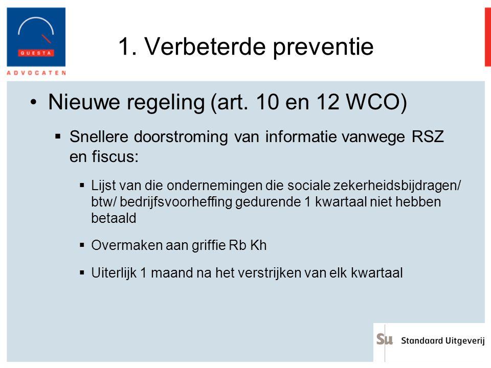 1. Verbeterde preventie Nieuwe regeling (art. 10 en 12 WCO)