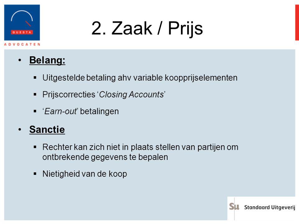 2. Zaak / Prijs Belang: Sanctie