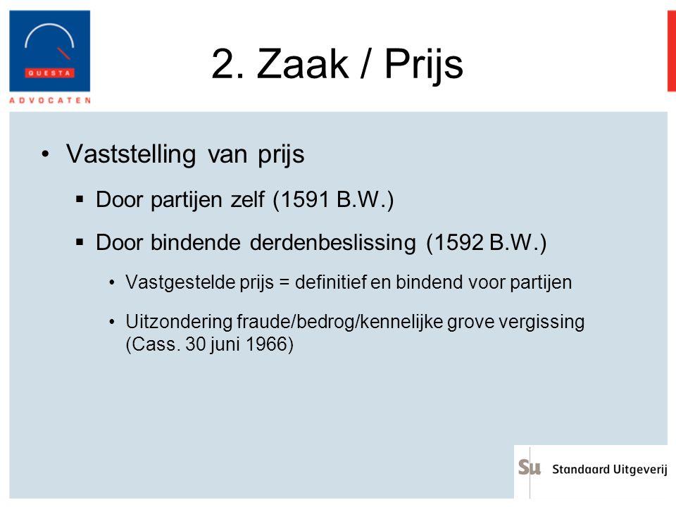 2. Zaak / Prijs Vaststelling van prijs Door partijen zelf (1591 B.W.)