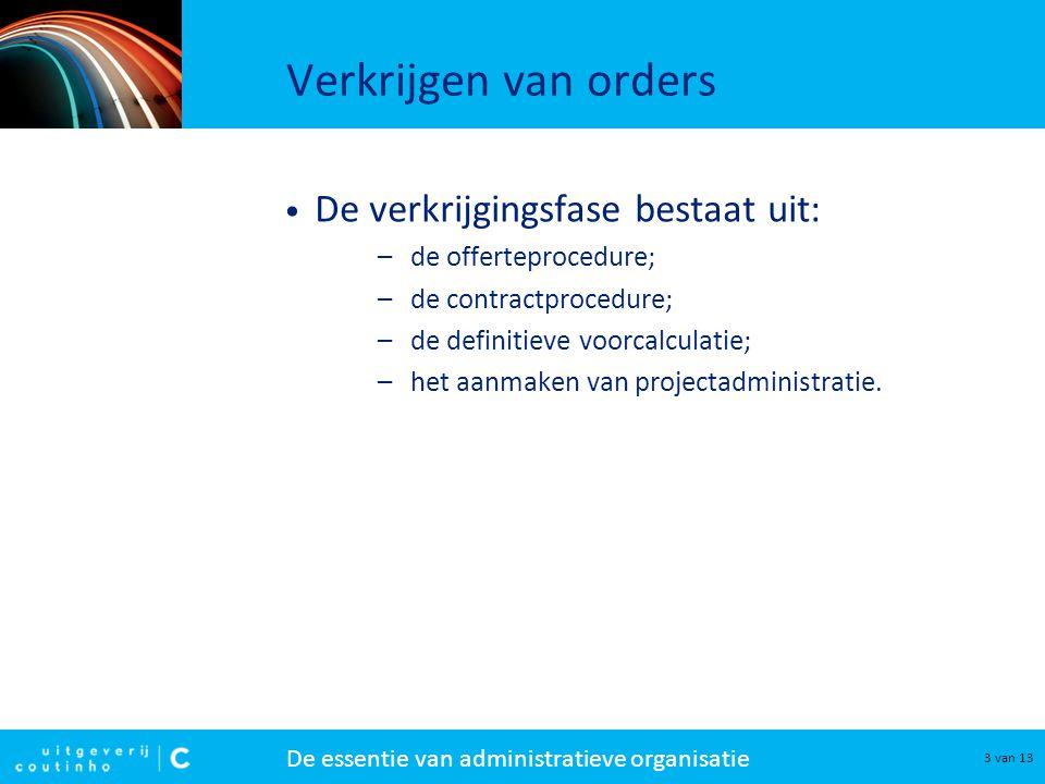 Verkrijgen van orders De verkrijgingsfase bestaat uit: