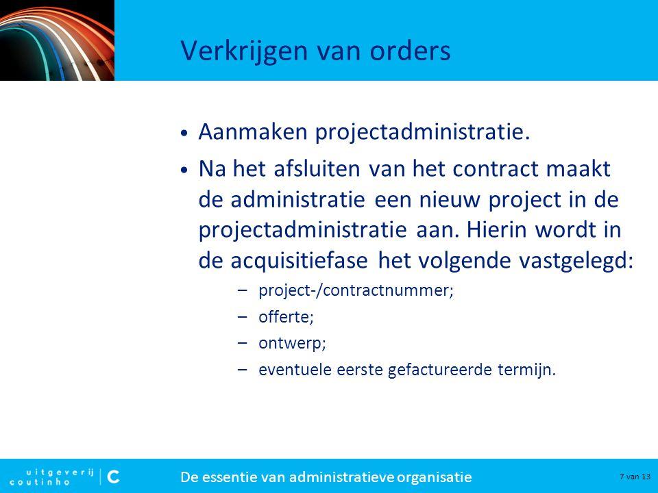 Verkrijgen van orders Aanmaken projectadministratie.